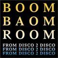 From Disco 2 Disco - Radio Meuh - 12.03.2021 - invité dans Boom Baom Room