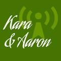 Kara & Aaron - First Podcast