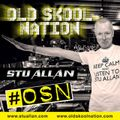 (#306) STU ALLAN ~ OLD SKOOL NATION - 22/6/18 - OSN RADIO