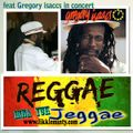 Reggae Inna Yuh Jeggae 13 - 2 - 17 on various radio stations weekly, feat Gregory isaccs in concert
