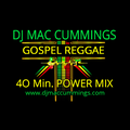 DJ Mac Cummings 40 Minute Gospel Reggae Power Mix