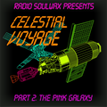 Radio Soulwax Presents Celestial Voyage – Part 2 –The Pink Galaxy