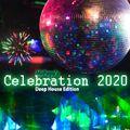 Celebration 2020 - Deep House Edition