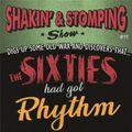 "SHAKIN' & STOMPING Radio show #11 ""The Sixties had got Rhythm"""