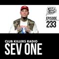 Club Killers Radio #233 - Sev One