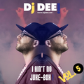 DJ DEE! - I ain't no Jukebox! Vol.5 2020