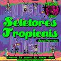 SELETORES TROPICAIS EPISODIO 23