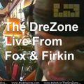 The DreZone On BrockleyMAX Radio - Live From Fox & Firkin