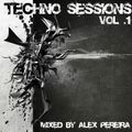 Techno Sessions Vol.1 - Mixed by Alex Pereira