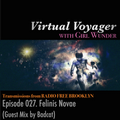 Virtual Voyager w/ Girl Wunder - Episode 027: Felinis Novae (GUEST MIX BY BADCAT)