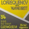 Lofrequency with Wayne Brett 12-12-20