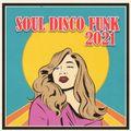 SOUL DISCO FUNK 2021 VOL 1 - KEEP THE FIRE BURNING