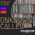 Unknown Caller - LIVE on the Garagehouse Radio - 31/5/21