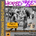 DDF live on MHYH - The Hope St Hustle - PART TWO: Yard Party