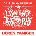 THE LOW END THEORY (EPISODE 44) feat. DEREK YANIGER