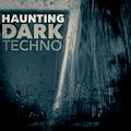Haunting Dark Techno #3