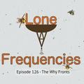 Lone Frequencies [the why fronts]