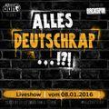 #allesDeutschrap?! Live-Mitschnitt 08.01.2016