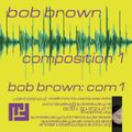 Bob Brown - Composition 1 - Side 1
