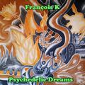François K - Psychedelic Dreams