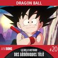 La Belle Histoire des Génériques Télé #20   Dragon Ball