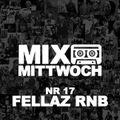 #17 MIXTAPE MITTWOCH / Fellaz RnB