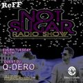 Not Sugar Radioshow Q-Dero@Ibiza Global Radio THANKS REFFY!!!