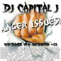 DJ CAPITAL J - ANGER ISSUES MIX [vol.22]