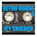 Set - Jey Chicago - At The RetroHouse vol 3 - ( 3h00 - 4h30 )
