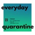 everyday quarantine 11.05.20 pt.1 - dj black daria