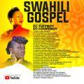 Best Of Swahili Gospel Mix