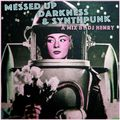 MESSED UP DARKNESS & SYNTHPUNK