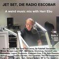 2021-06-01 Jet Set, die Radio Escobar - A Weird Music Mix With Herr Ebu