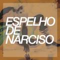 """Espelho De Narciso 03# - """"Mamar na boca do Senhor"""""""