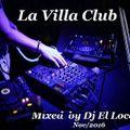 La Villa Club nov-2016 - Mixed by Dj El Loco