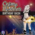 Dj Crème -Birthday Bash; Illuminate @ Frolic 9-3-21