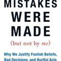 """[Book Review] Nathan Cope reviews """"Mistakes Were Made (But Not by Me)"""" by Carol Tavris & E. Aronson"""