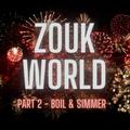 "DJ Alexy Live - Zouk World - June 2021 - Part 2 ""Boil & Simmer"""