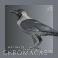 Chromacast 43 - Jeff Devoe