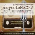 Nro. 3 proyectoMECHA Programa de Radio  - Producido marzo 2019