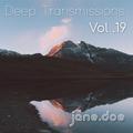 Deep Transmissions Vol. 19