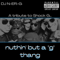 """Nuthin' But A """"G"""" Thang // A Tribute To Shock G"""