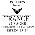 ERSEK LASZLO alias Dj UFO presents TRANCE VOYAGER ep 58 . The sound of the TRANCE beat  .