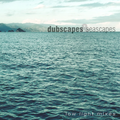 dubscapes & seascapes