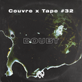 Couvre x Tape #32 - Doubt