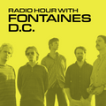 Radio Hour with Fontaines D.C.