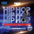 Sway 2020 Hip Hop Mix