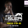 Live mix by DJ Slepi promo vol.67 (incl. DJ Noicy Guestmix)