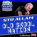 (#460) STU ALLAN ~ OLD SKOOL NATION - 18/6/21 - OSN RADIO