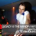 Pete Wardman - Legacy @ The Manor (04-1997)